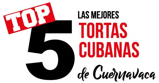 TOP 5 tortas cubanas en Cuernavaca